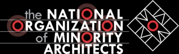 National Organization of Minority Architects Starts 2021 with New Leadership, 50th Anniversary, and Vision to Educate, Elevate, and Empower Minority Architects